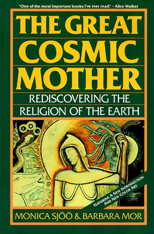 Great Cosmic Mother Rediscovering the Religion of the Earth 2nd 1987 edition cover