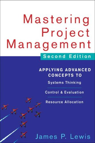 Mastering Project Management Applying Advanced Concepts to Systems Thinking, Control and Evaluation, and Resource Allocation 2nd 2008 (Revised) edition cover