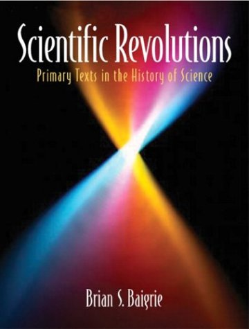 Scientific Revolutions Primary Texts in the History of Science  2004 edition cover