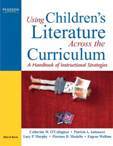 Using Children's Literature Across the Curriculum A Handbook of Instructional Strategies  2011 edition cover