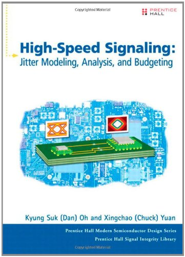High Speed Signaling Jitter Modeling, Analysis, and Budgeting  2012 (Revised) 9780132826914 Front Cover