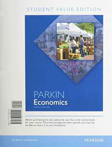 Economics, Student Value Edition Plus MyEconLab with Pearson EText -- Access Card Package  11th 2014 9780133423914 Front Cover