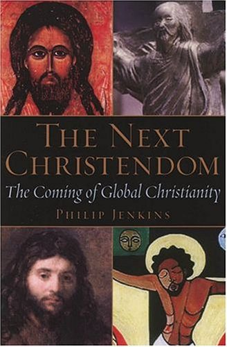 Next Christendom The Coming of Global Christianity  2004 edition cover
