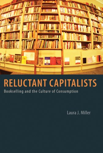 Reluctant Capitalists Bookselling and the Culture of Consumption  2007 edition cover
