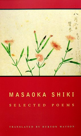 Masaoka Shiki Selected Poems  1997 9780231110914 Front Cover