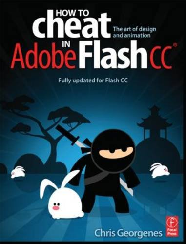 How to Cheat in Adobe Flash CC The Art of Design and Animation  2014 edition cover