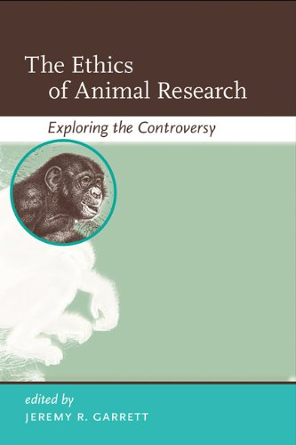Ethics of Animal Research Exploring the Controversy  2012 edition cover