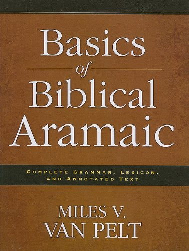 Basics of Biblical Aramaic Complete Grammar, Lexicon, and Annotated Text  2011 edition cover
