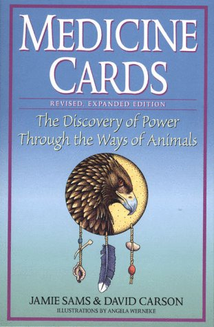 Medicine Cards The Discovery of Power Through the Ways of Animals 2nd 2000 (Revised) 9780312204914 Front Cover
