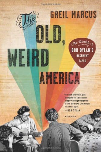 Old, Weird America The World of Bob Dylan's Basement Tapes  2011 edition cover