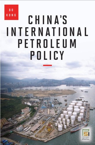 China's International Petroleum Policy   2010 9780313377914 Front Cover