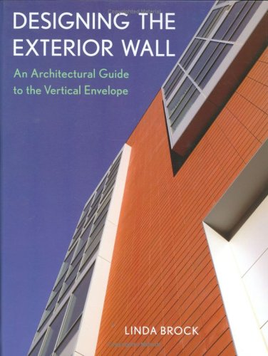 Designing the Exterior Wall An Architectural Guide to the Vertical Envelope  2005 9780471451914 Front Cover