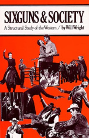 Sixguns and Society A Structural Study of the Western  1977 edition cover