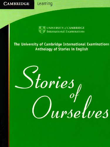 Stories of Ourselves The University of Cambridge International Examinations Anthology of Stories in English  2008 9780521727914 Front Cover