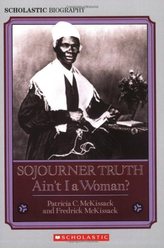 Sojourner Truth Ain't I a Woman? N/A edition cover