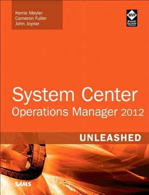 System Center 2012 Operations Manager Unleashed  2nd 2013 edition cover