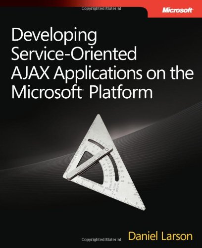 Developing Service-Oriented AJAX Applications on the Microsoft� Platform   2009 9780735625914 Front Cover