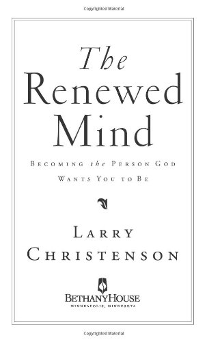 Renewed Mind Becoming the Person God Wants You to Be  2001 edition cover