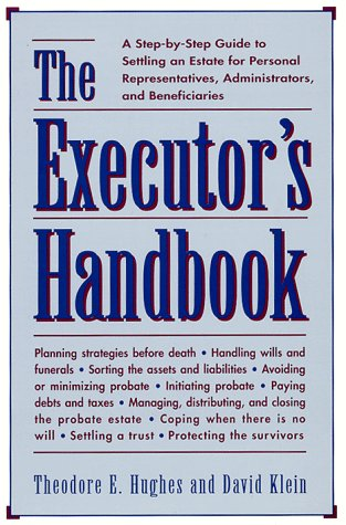 Executor's Handbook A Step-by-Step Guide to Settling an Estate for Personal Representatives, Administrators, and Beneficiaries N/A edition cover