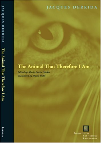 Animal That Therefore I Am  3rd 2008 edition cover