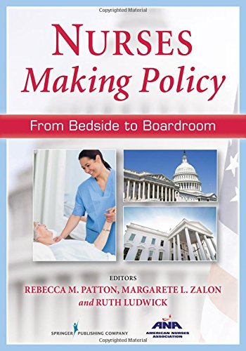 Nurses Making Policy: From Bedside to Boardroom  2013 9780826198914 Front Cover