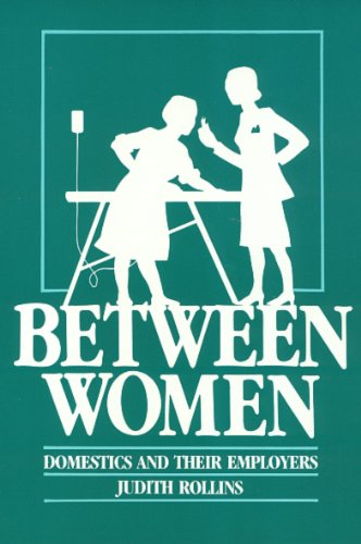 Between Women Domestics and Their Employers N/A edition cover