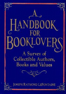Handbook for Booklovers A Survey of Collectible Authors, Books and Values N/A 9780879754914 Front Cover