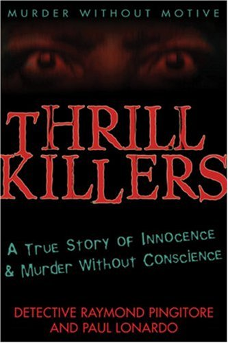 Thrill Killers A True Story of Innocence and Murder Without Conscience N/A edition cover