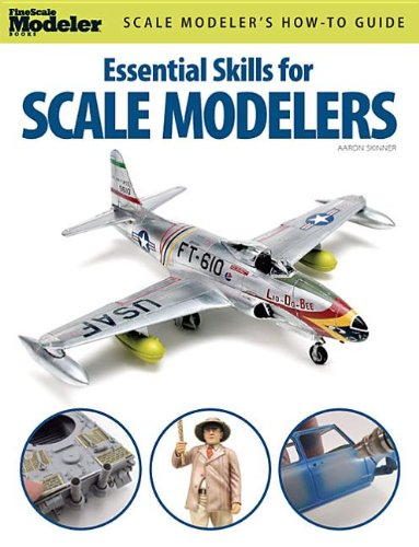 Essential Skills for Scale Modelers   2011 edition cover