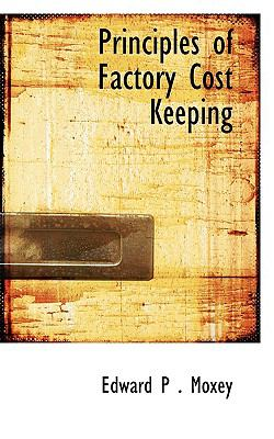 Principles of Factory Cost Keeping  N/A 9781110917914 Front Cover