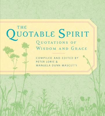 Quotable Spirit Quotations of Wisdom and Grace  2010 9781402757914 Front Cover