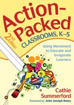 Action-Packed Classrooms, K-5 Using Movement to Educate and Invigorate Learners 2nd 2009 edition cover
