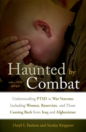 Haunted by Combat Understanding PTSD in War Veterans Including Women, Reservists, and Those Coming Back from Iraq and Afghanistan  2010 edition cover