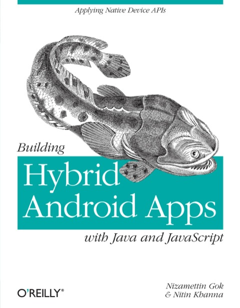 Building Hybrid Android Apps with Java and JavaScript Applying Native Device APIs  2013 9781449361914 Front Cover