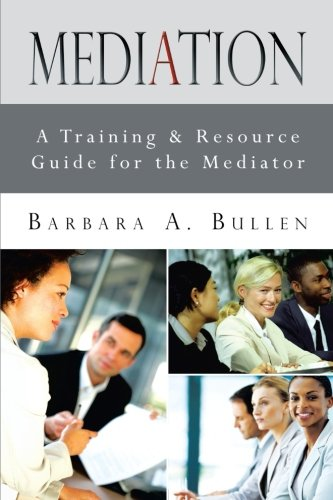 Mediation: A Training & Resource Guide for the Mediator  2012 edition cover