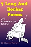 7 Long and Boring Poems An Insomniac's Dream N/A 9781494303914 Front Cover