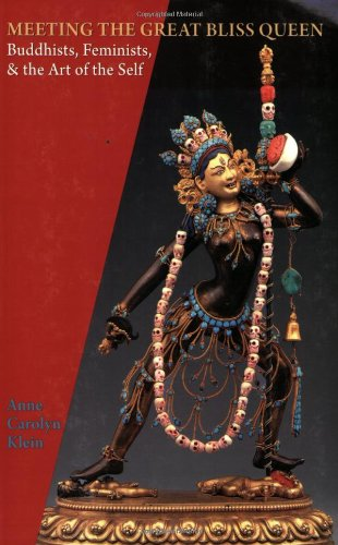 Meeting the Great Bliss Queen Buddhists, Feminists, and the Art of the Self N/A edition cover