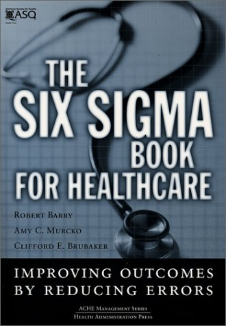 Six Sigma Book for Healthcare Improving Outcomes by Reducing Errors  2002 edition cover