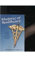 Rhetoric of Healthcare : Essays Toward a New Disciplinary Inquiry  2008 edition cover