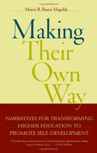 Making Their Own Way Narratives for Transforming Higher Education to Promote Self-Development N/A edition cover