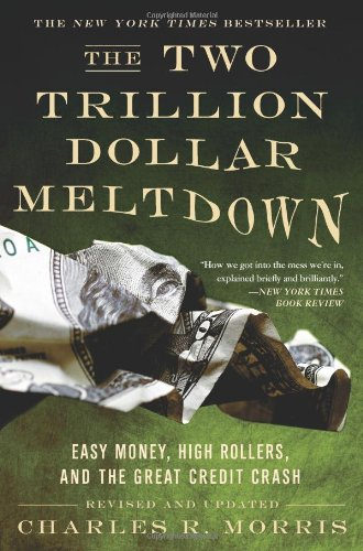 Two Trillion Dollar Meltdown Easy Money, High Rollers, and the Great Credit Crash  2008 edition cover