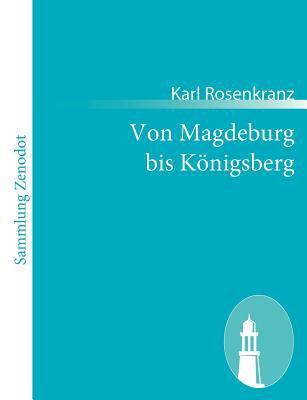 Von Magdeburg Bis K�nigsberg   2011 9783843066914 Front Cover