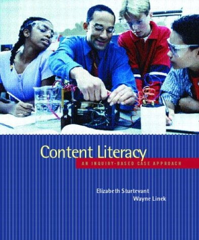 Content Literacy An Inquiry-Based Case Approach  2004 9780135266915 Front Cover