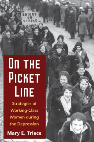 On the Picket Line Strategies of Working-Class Women During the Depression  2006 9780252073915 Front Cover