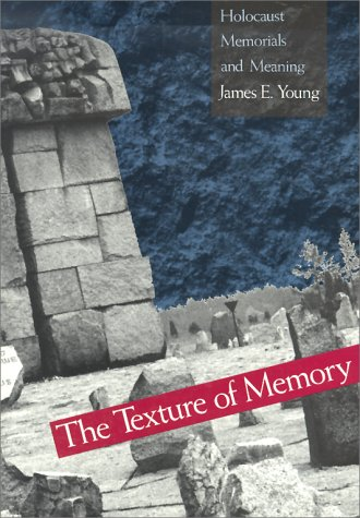 Texture of Memory Holocaust Memorials and Meaning  1993 edition cover