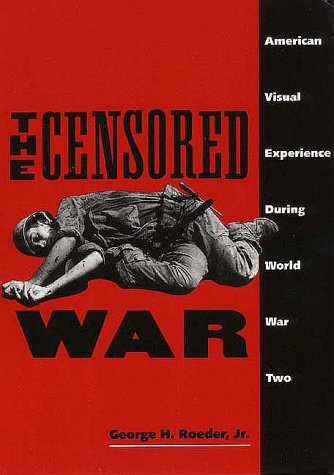 Censored War American Visual Experience During World War Two N/A edition cover