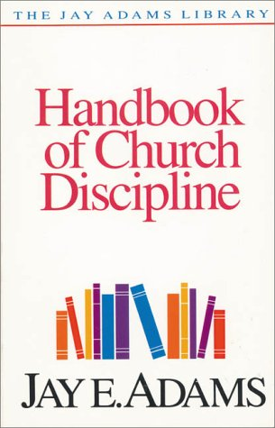 Handbook of Church Discipline A Right and Privilege of Every Church Member  1986 edition cover