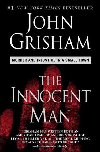 Innocent Man Murder and Injustice in a Small Town  2007 edition cover