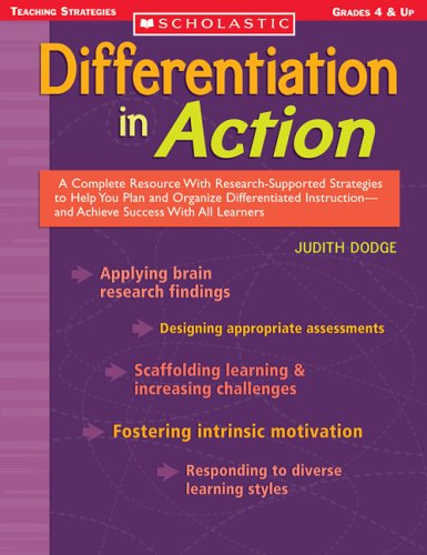 Differentiation in Action A Complete Resource with Research-Supported Strategies to Help You Plan and Organize Differentiated Instruction--And Achieve Success with All Learners  2006 edition cover