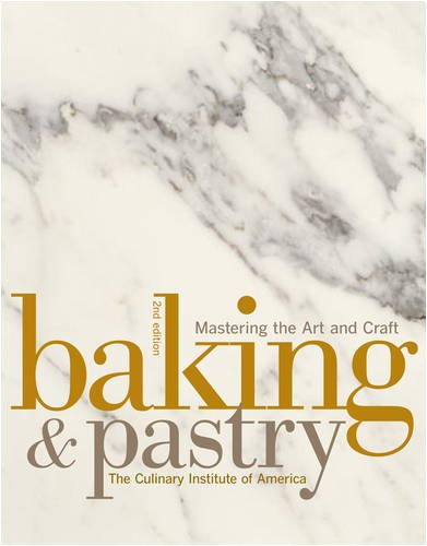 Baking and Pastry Mastering the Art and Craft 2nd 2009 edition cover
